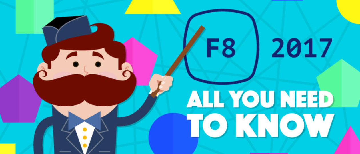 Facebook F8 2017 – What Marketers Need to Know