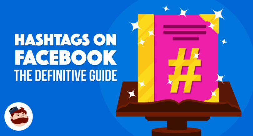 Hashtags on Facebook — The Definitive Guide